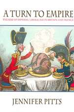 A Turn to Empire – The Rise of Imperial Liberalism in Britain and France