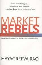 Market Rebels – How Activists Make or Break Radical Innovations