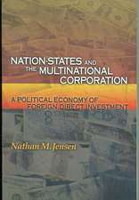 Nation–States and the Multinational Corporation – A Political Economy of Foreign Direct Investment Investment