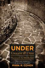 Under Crescent and Cross – The Jews in the Middle Ages