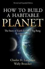 How to Build a Habitable Planet – The Story of Earth from the Big Bang to Humankind – Revised and Expanded Edition