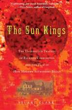 The Sun Kings – The Unexpected Tragedy of Richard Carrington and the Tale of How Modern Astronomy Began