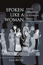 Spoken Like a Woman – Speech and Gender in Athenian Drama