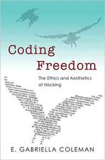 Coding Freedom – The Ethics and Aesthetics of Hacking