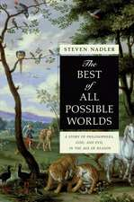 The Best of All Possible Worlds – A Story of Philosophers, God, and Evil in the Age of Reason
