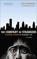 The Company of Strangers – A Natural History of Economic Life – Revised Edition