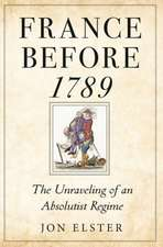 France before 1789 – The Unraveling of an Absolutist Regime