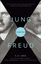 Jung contra Freud – The 1912 New York Lectures on the Theory of Psychoanalysis