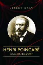 Henri Poincaré – A Scientific Biography