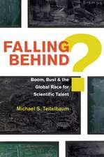 Falling Behind? – Boom, Bust, and the Global Race for Scientific Talent