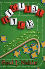 Digital Dice – Computational Solutions to Practical Probability Problems