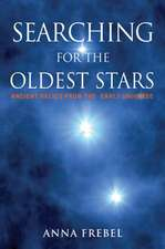 Searching for the Oldest Stars – Ancient Relics from the Early Universe