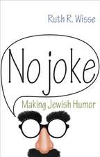No Joke – Making Jewish Humor