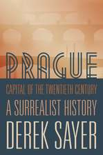 Prague, Capital of the Twentieth Centrury – A Surrealist History