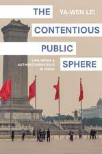 The Contentious Public Sphere – Law, Media, and Authoritarian Rule in China