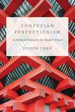 Confucian Perfectionism – A Political Philosophy for Modern Times