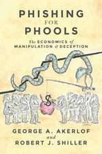 Phishing for Phools – The Economics of Manipulations and Deception