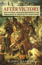 After Victory – Institutions, Strategic Restraint, and the Rebuilding of Order after Major Wars, New Edition – New Edition