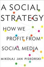 A Social Strategy – How We Profit from Social Media
