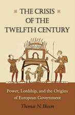 The Crisis of the Twelfth Century – Power, Lordship, and the Origins of European Government