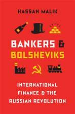 Bankers and Bolsheviks – International Finance and the Russian Revolution