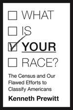 """What Is """"Your"""" Race? – The Census and Our Flawed Efforts to Classify Americans"""