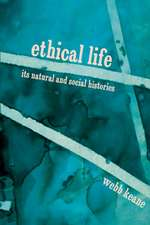 Ethical Life – Its Natural and Social Histories