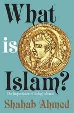What Is Islam? – The Importance of Being Islamic