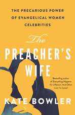 The Preacher`s Wife – The Precarious Power of Evangelical Women Celebrities