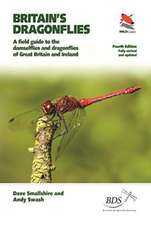 Britain′s Dragonflies – A Field Guide to the Damselflies and Dragonflies of Great Britain and Ireland – Fully Revised and Updated Fourth Edition