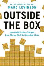 Outside the Box – How Globalization Changed from Moving Stuff to Spreading Ideas