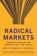 Radical Markets – Uprooting Capitalism and Democracy for a Just Society