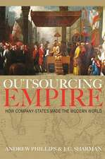 Outsourcing Empire – How Company–States Made the Modern World