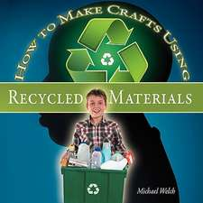 How to Make Crafts Using Recycled Materials