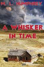A Whisker in Time