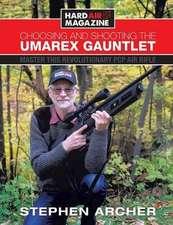 Choosing And Shooting The Umarex Gauntlet