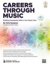 Careers Through Music: Building Employable Skills in Your Music Class, Book & Online Video