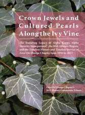 Crown Jewels and Cultured Pearls Along the Ivy Vine