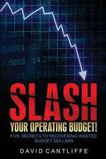 Slash Your Operating Budget!
