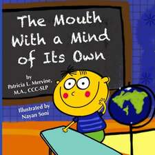 The Mouth with a Mind of Its Own