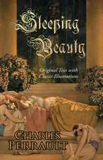 Sleeping Beauty (Original Text with Classic Illustrations):  And Other Wonders Before Your Time