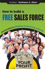 How to Build a Free Sales Force
