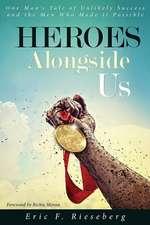 Heroes Alongside Us