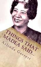 Things That Madea Said...