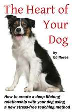 The Heart of Your Dog