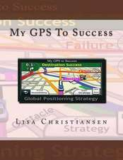 My GPS to Success