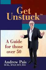 Get Unstuck...a Guide for Those Over 50