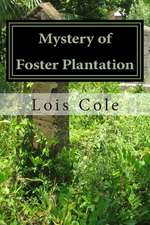 Mystery of Foster Plantation