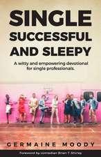 Single, $Uccessful and Sleepy