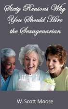 Sixty Reasons Why You Should Hire the Sexagenarian:  My Great Alaskan Misadventure